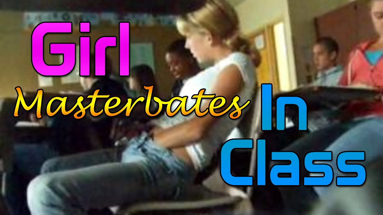 in class masturbate