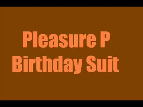 birthday pleasure p suit lyrics by